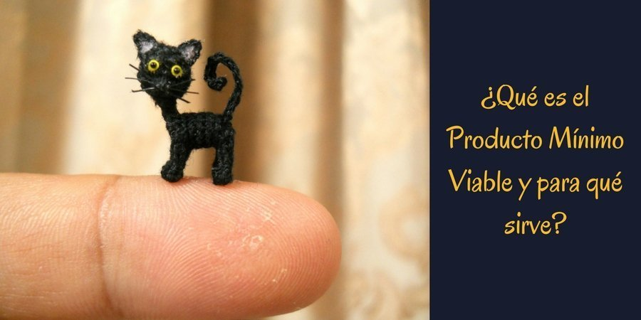 Artículo sobre el producto mínimo viable que debemos crear para lanzar nuestro proyecto emprendedor.